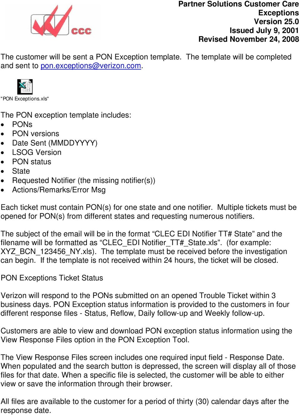 contain PON(s) for one state and one notifier. Multiple tickets must be opened for PON(s) from different states and requesting numerous notifiers.