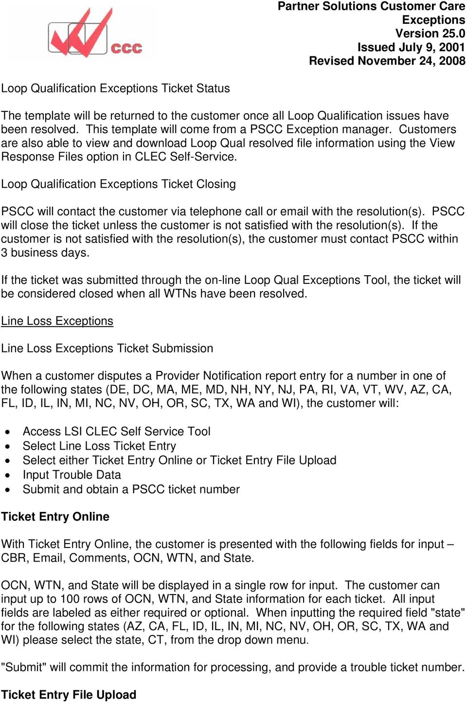 Loop Qualification Ticket Closing PSCC will contact the customer via telephone call or email with the resolution(s).