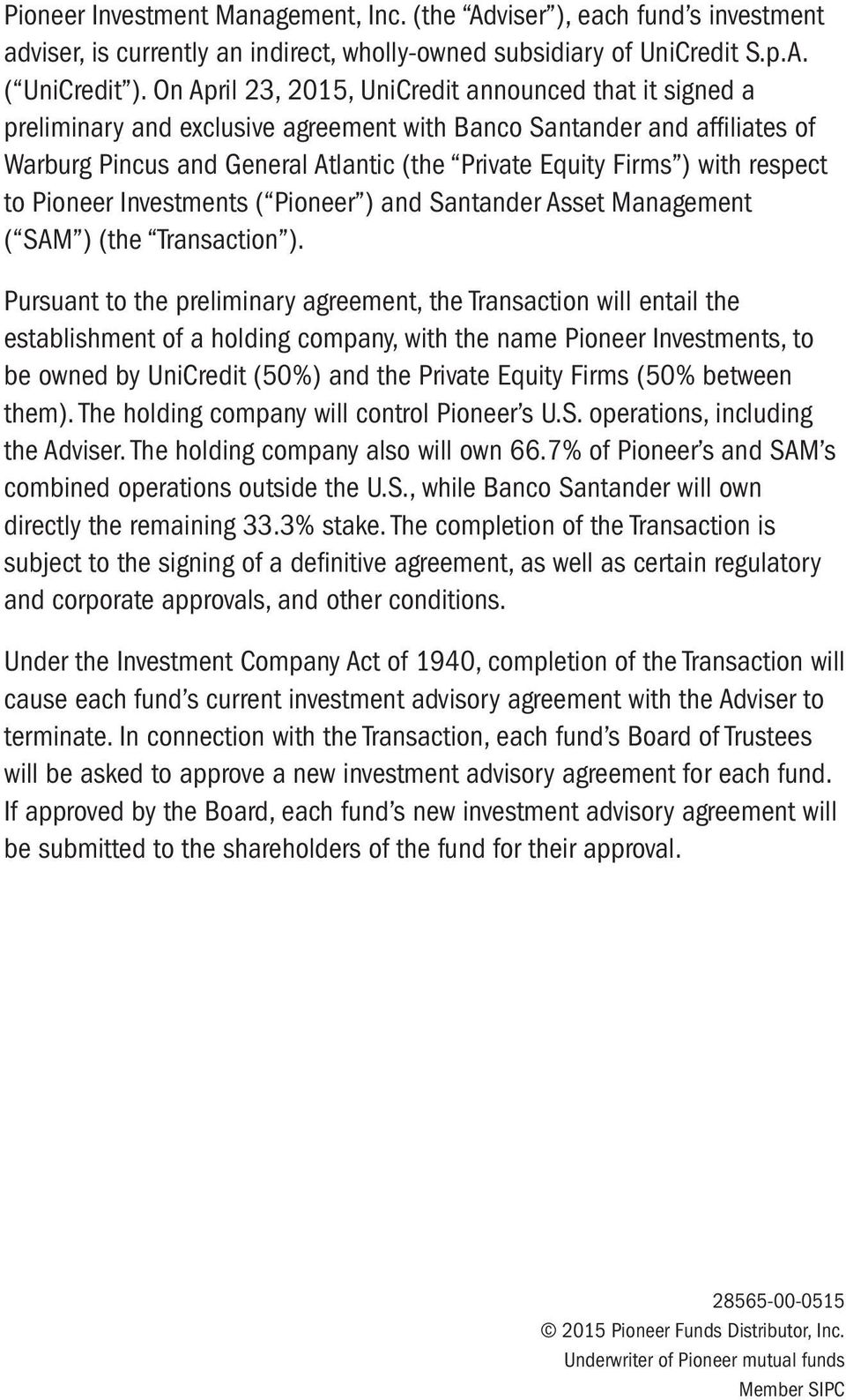 respect to Pioneer Investments ( Pioneer ) and Santander Asset Management ( SAM ) (the Transaction ).