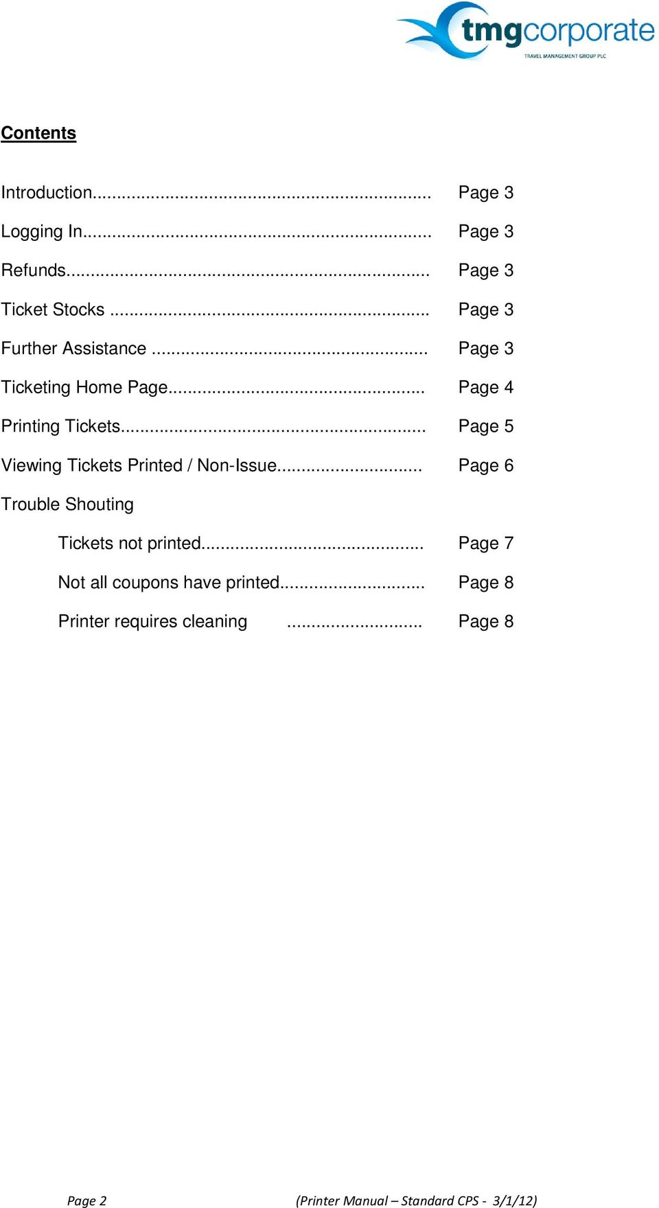 .. Page 5 Viewing Tickets Printed / Non-Issue... Page 6 Trouble Shouting Tickets not printed.