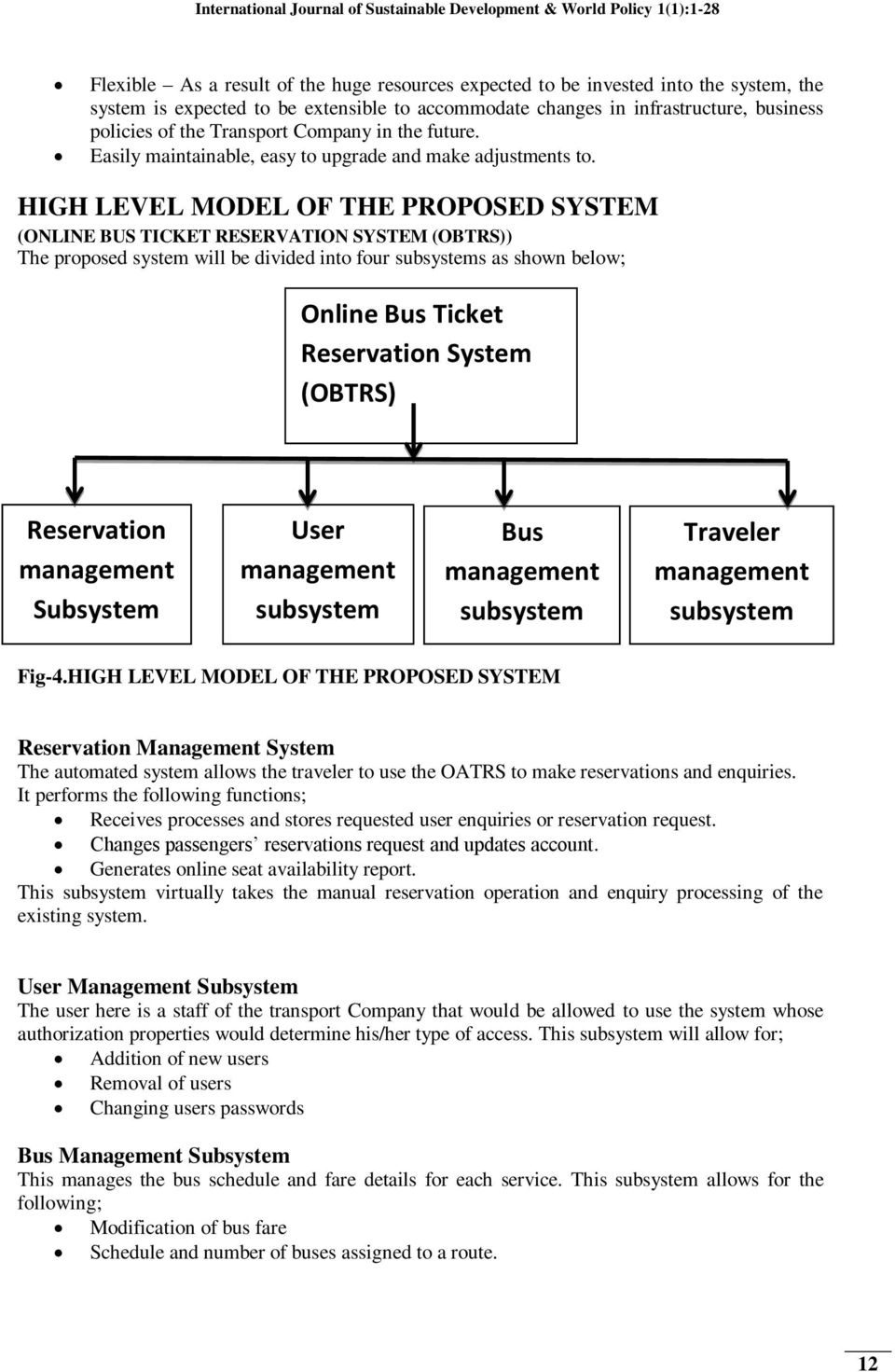 HIGH LEVEL MODEL OF THE PROPOSED SYSTEM (ONLINE BUS TICKET RESERVATION SYSTEM (OBTRS)) The proposed system will be divided into four subsystems as shown below; Online Bus Ticket Reservation System