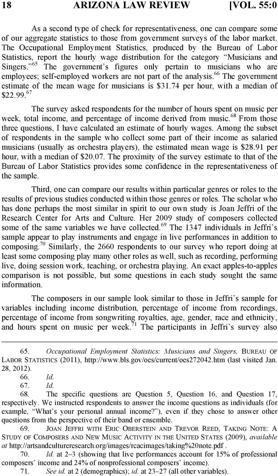65 The government s figures only pertain to musicians who are employees; self-employed workers are not part of the analysis. 66 The government estimate of the mean wage for musicians is $31.