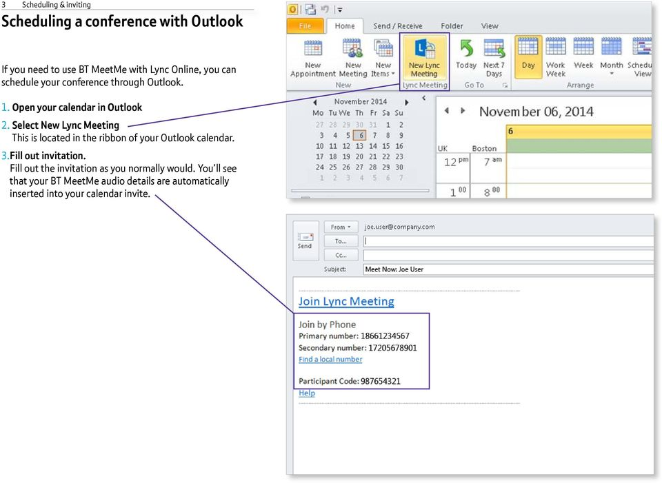 Select New Lync Meeting This is located in the ribbon of your Outlook calendar. 3. Fill out invitation.