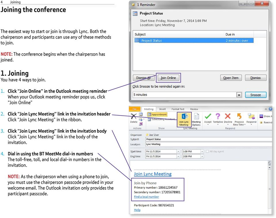 Click Join Lync Meeting link in the invitation header Click Join Lync Meeting in the ribbon. 3.