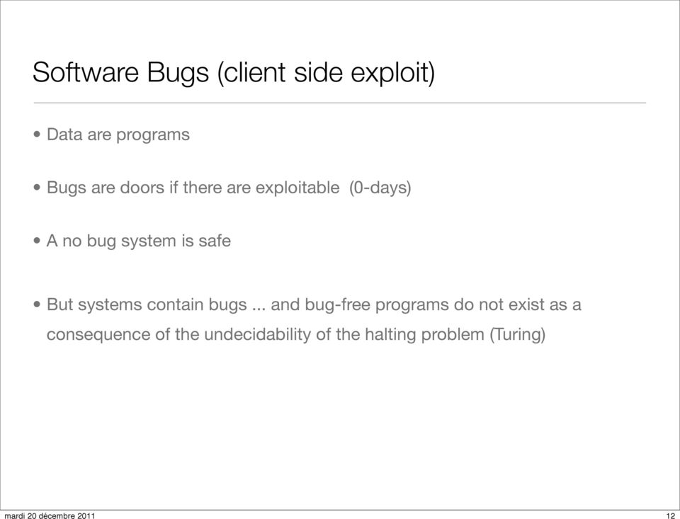 But systems contain bugs.