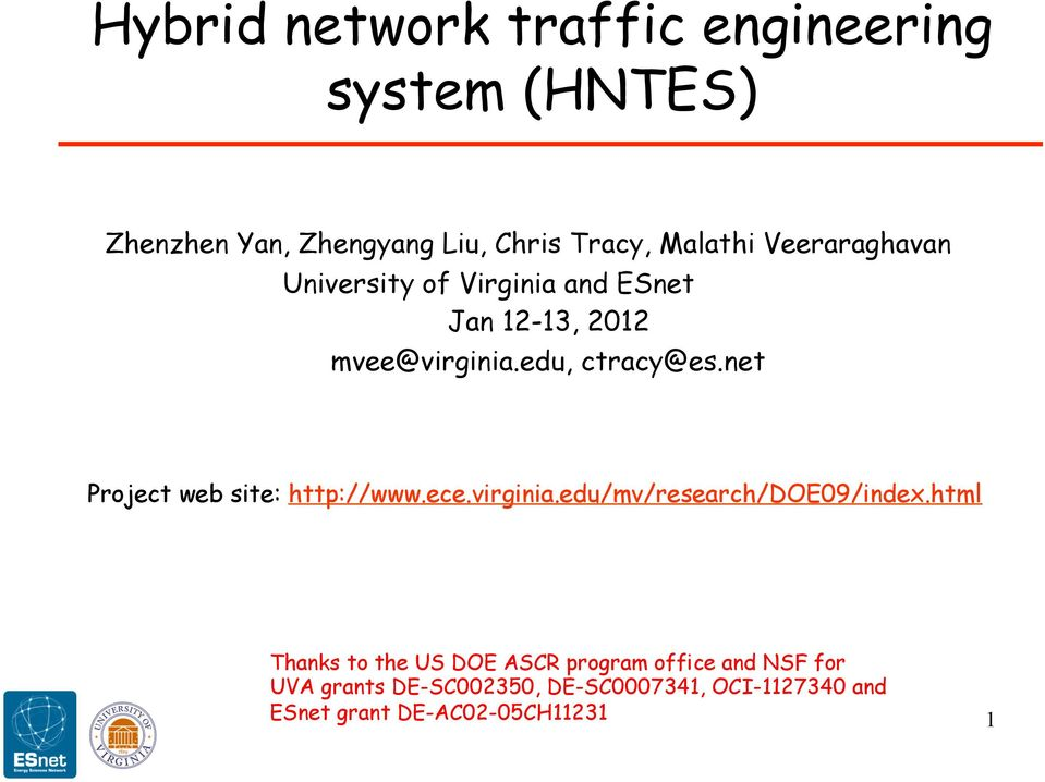 net Project web site: http://www.ece.virginia.edu/mv/research/doe09/index.