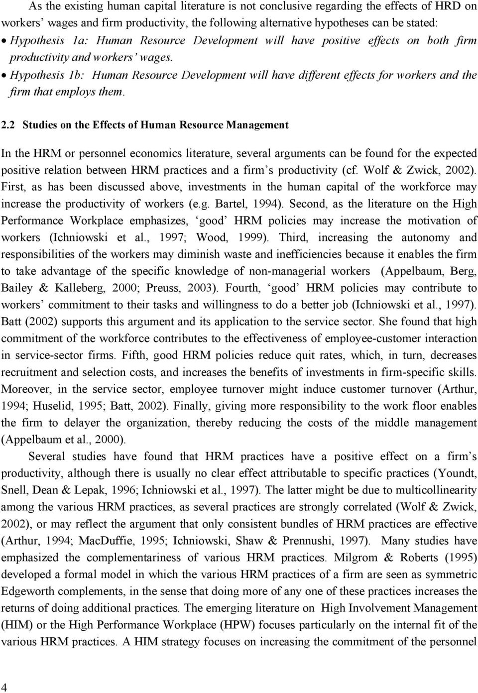 2 Studes on the Effects of Human Resource Management In the HRM or personnel economcs lterature, several arguments can be found for the expected postve relaton between HRM practces and a frm s