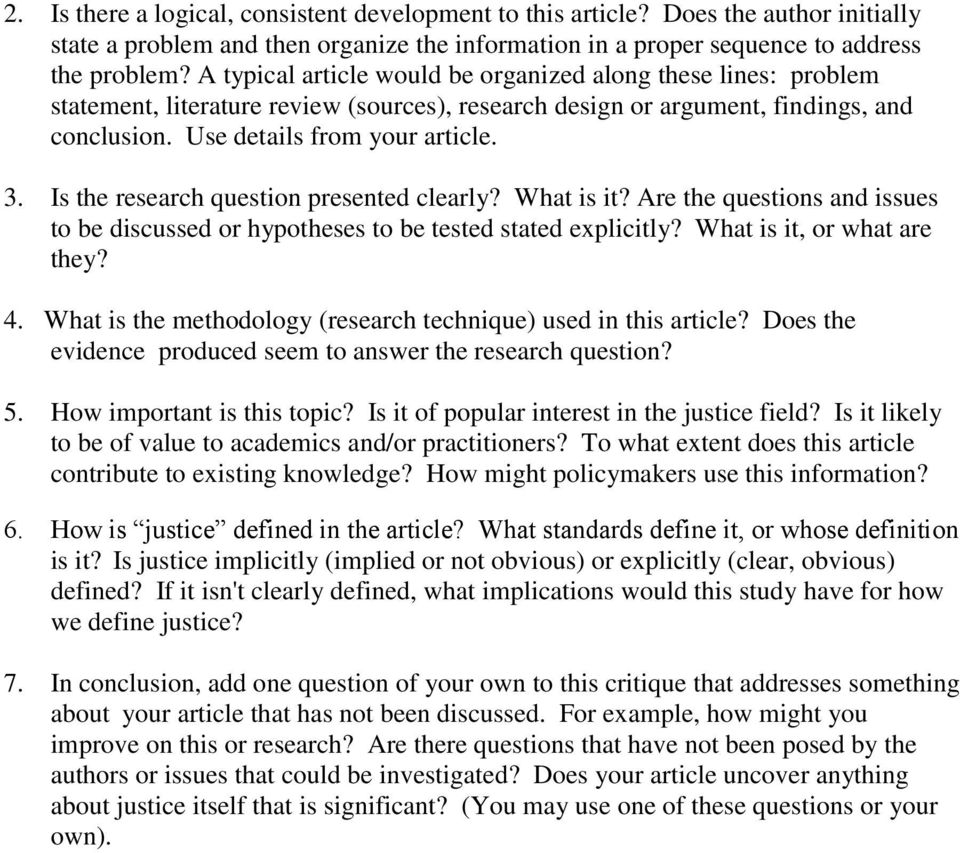 Is the research question presented clearly? What is it? Are the questions and issues to be discussed or hypotheses to be tested stated explicitly? What is it, or what are they? 4.