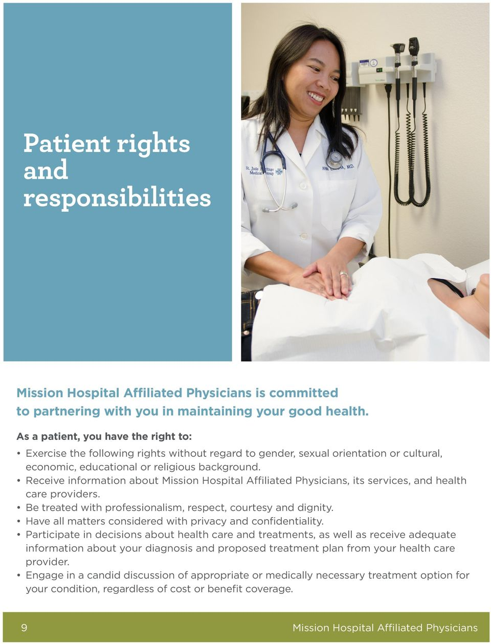 Receive information about Mission Hospital Affiliated Physicians, its services, and health care providers. Be treated with professionalism, respect, courtesy and dignity.
