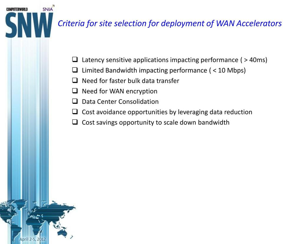 Mbps) Need for faster bulk data transfer Need for WAN encryption Data Center Consolidation