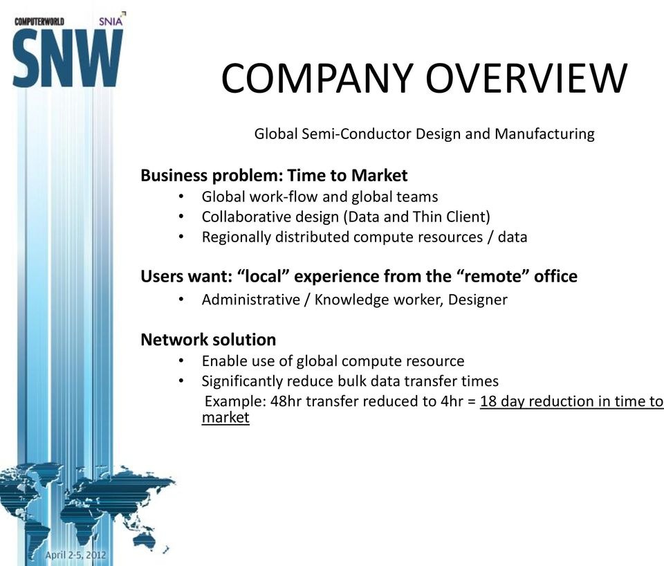 experience from the remote office Administrative / Knowledge worker, Designer Network solution Enable use of global compute