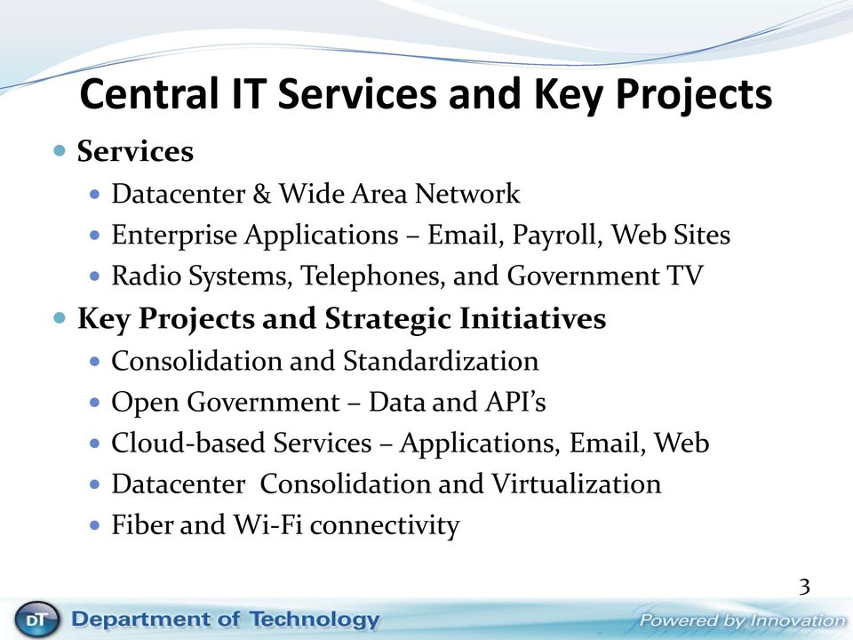 and Strategic Initiatives Consolidation and Standardization Open Government Data and API s