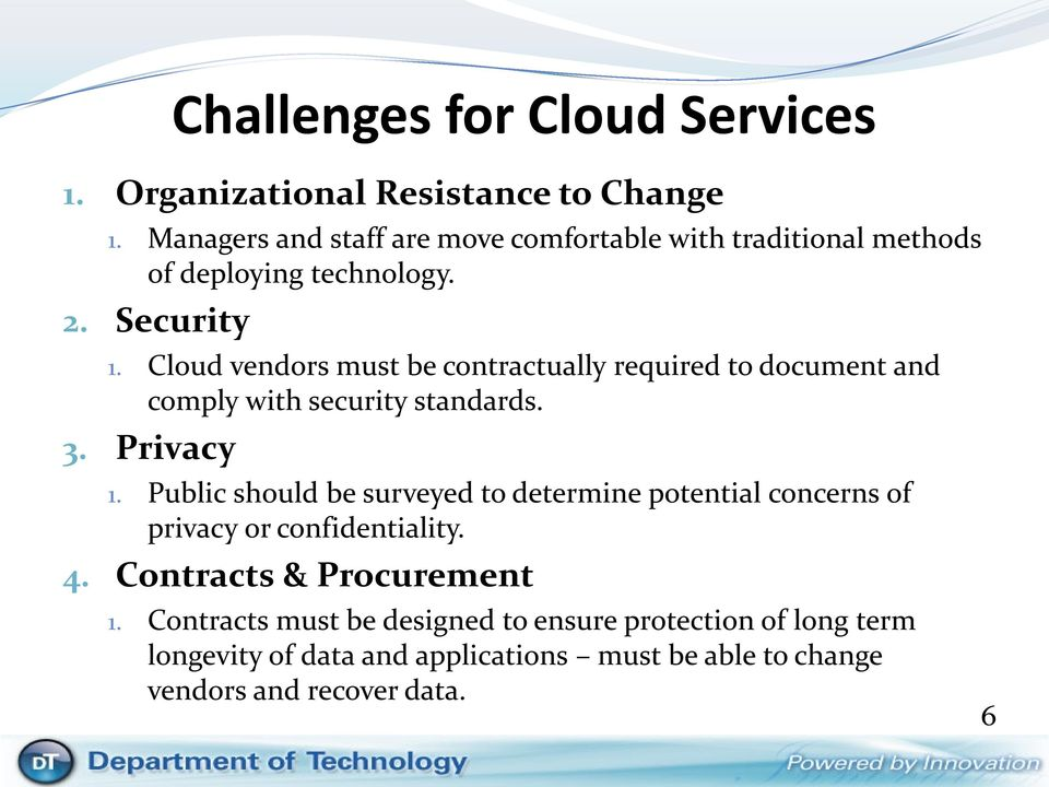 Cloud vendors must be contractually required to document and comply with security standards. 3. Privacy 1.