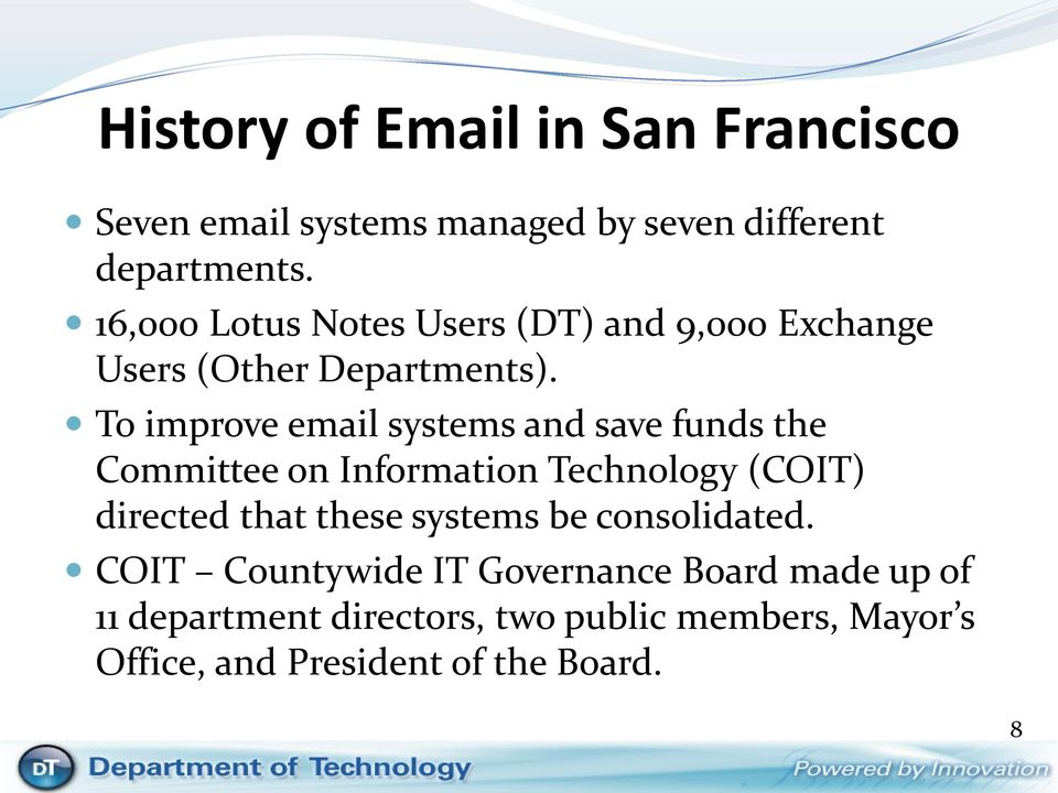 To improve email systems and save funds the Committee on Information Technology (COIT) directed that these
