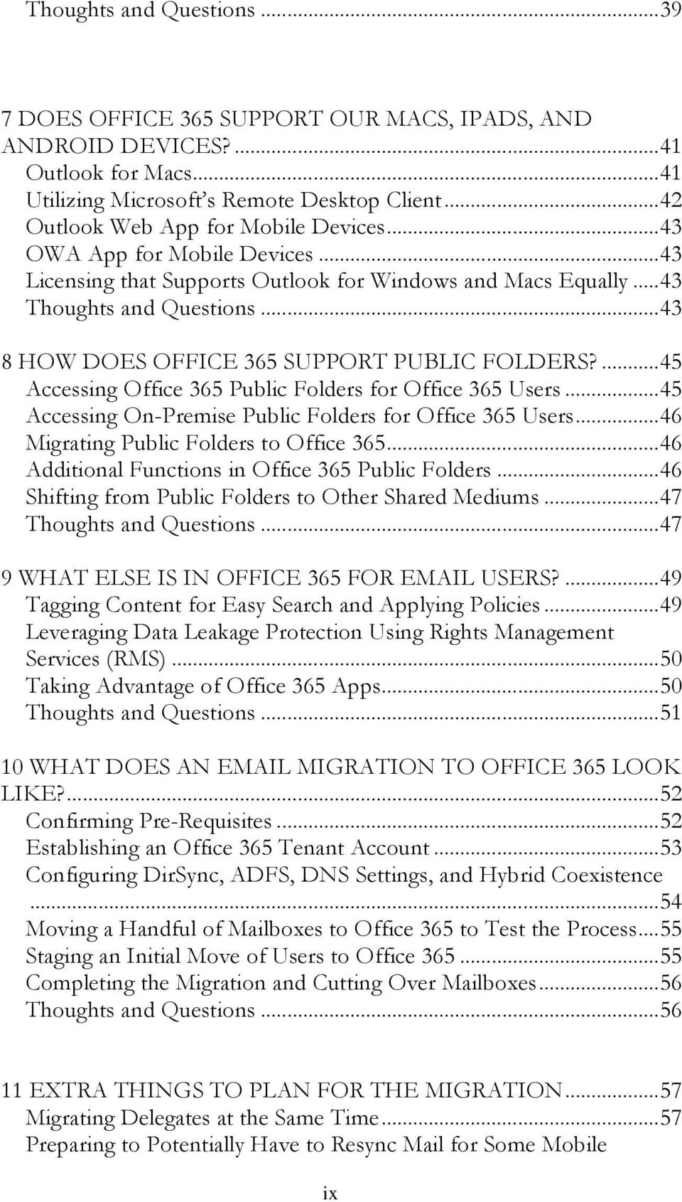 .. 43 8 HOW DOES OFFICE 365 SUPPORT PUBLIC FOLDERS?... 45 Accessing Office 365 Public Folders for Office 365 Users... 45 Accessing On-Premise Public Folders for Office 365 Users.