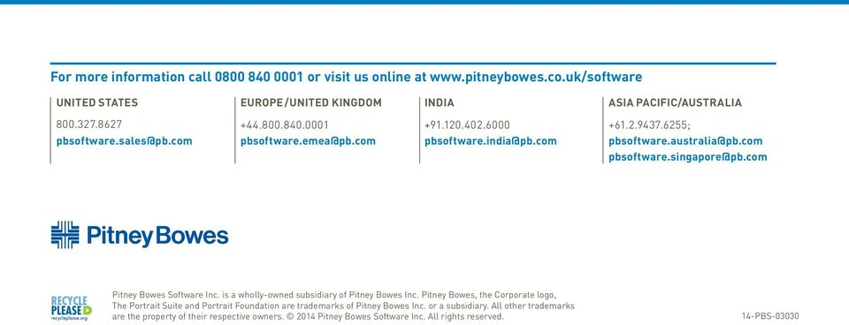 singapore@pb.com Pitney Bowes Software Inc. is a wholly-owned subsidiary of Pitney Bowes Inc.