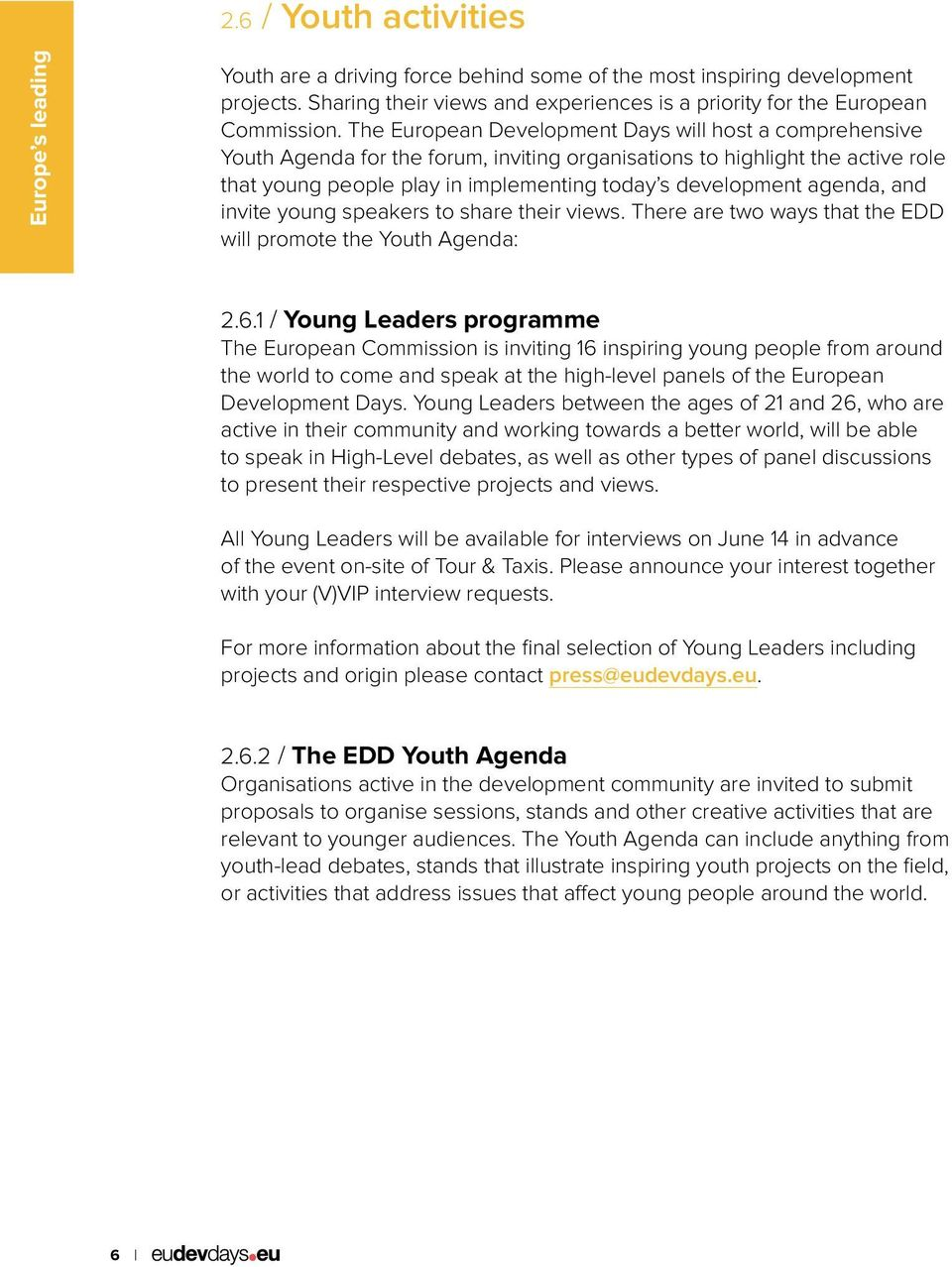 agenda, and invite young speakers to share their views. There are two ways that the EDD will promote the Youth Agenda: 2.6.