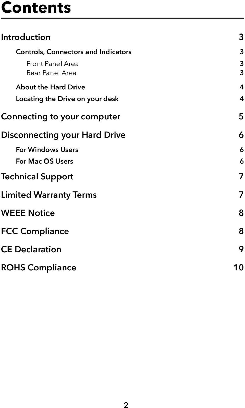 5 Disconnecting your Hard Drive 6 For Windows Users 6 For Mac OS Users 6 Technical Support 7