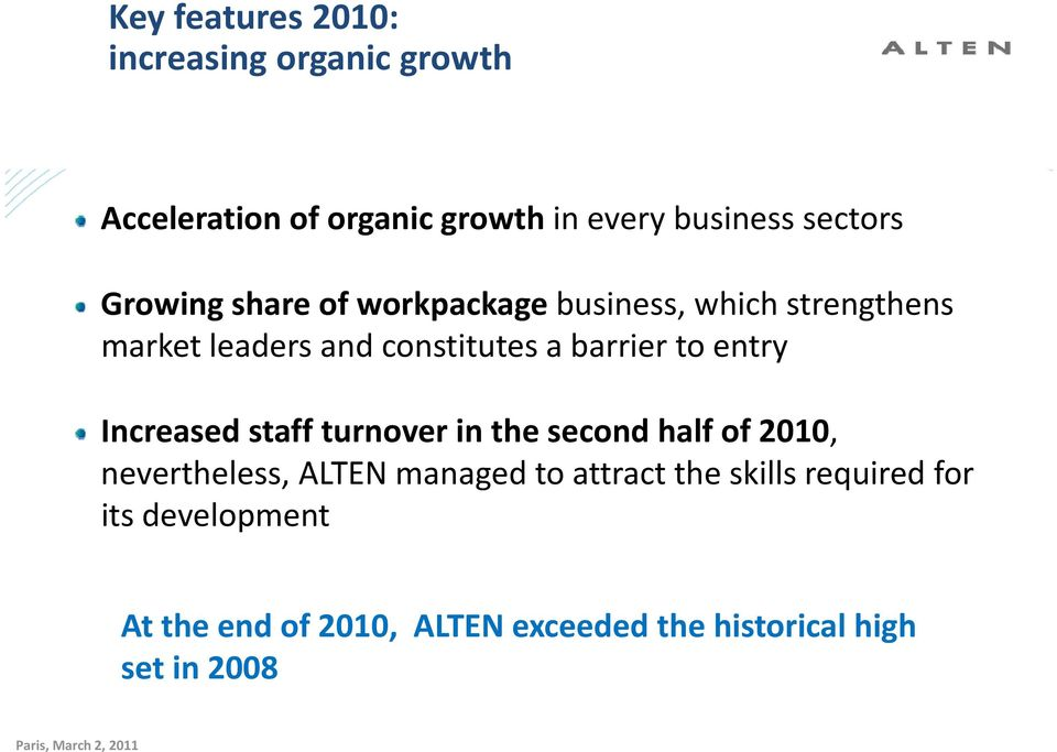 staff turnover in the second half of 2010, nevertheless, ALTEN managed to attract t the skills required for
