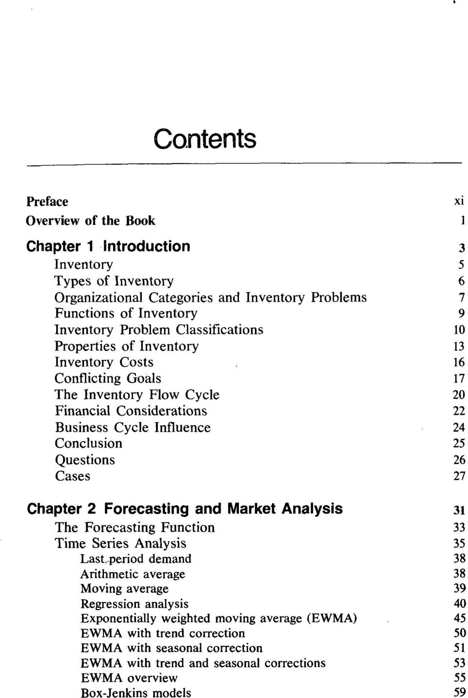 Questions 26 Cases 27 Chapter 2 Forecasting and Market Analysis 31 The Forecasting Function 33 Time Series Analysis 35 Last.