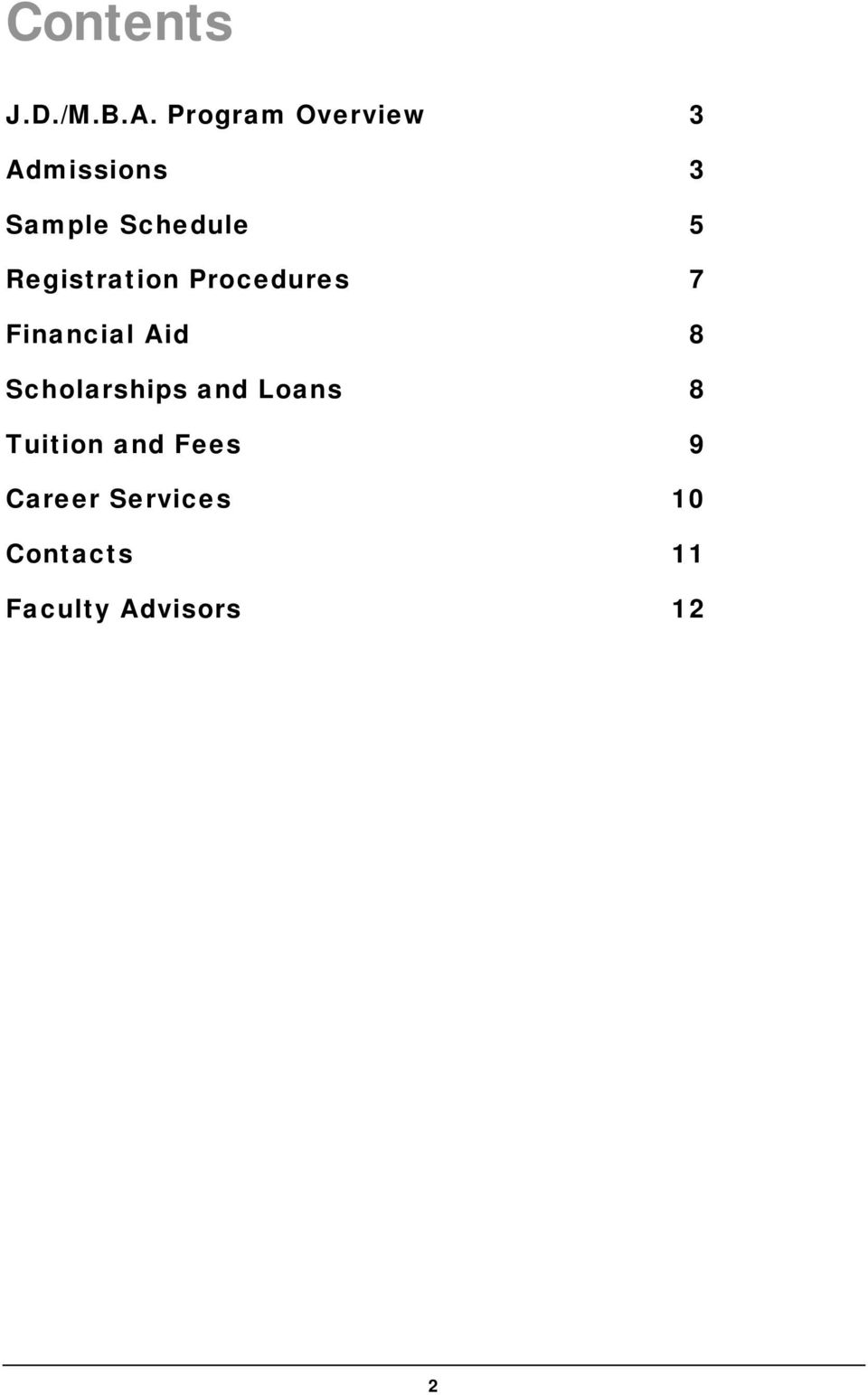 Registration Procedures 7 Financial Aid 8