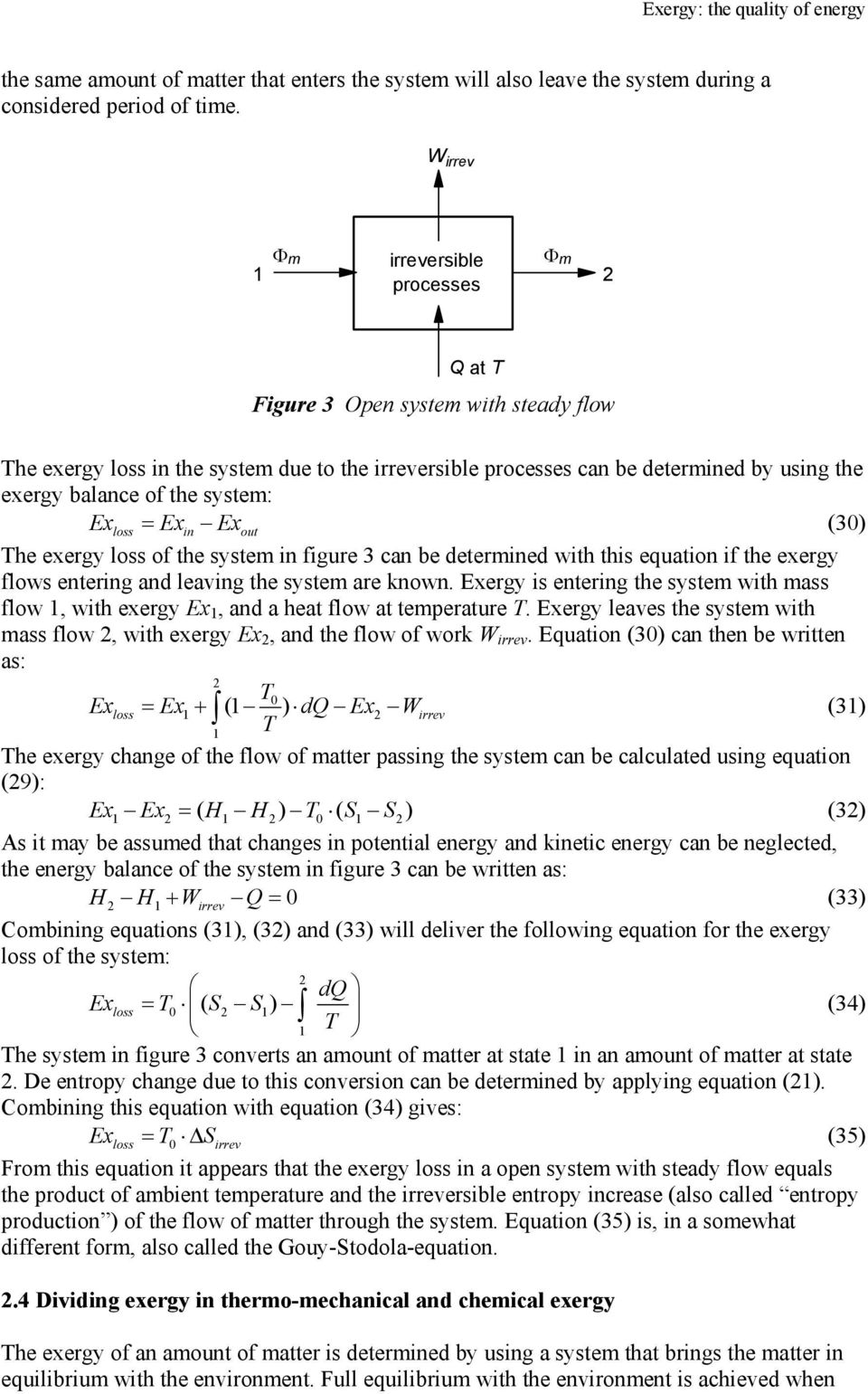 system: Exloss = Exin Exout (30) he exergy loss of the system in figure 3 can be determined with this equation if the exergy flows entering and leaving the system are known.