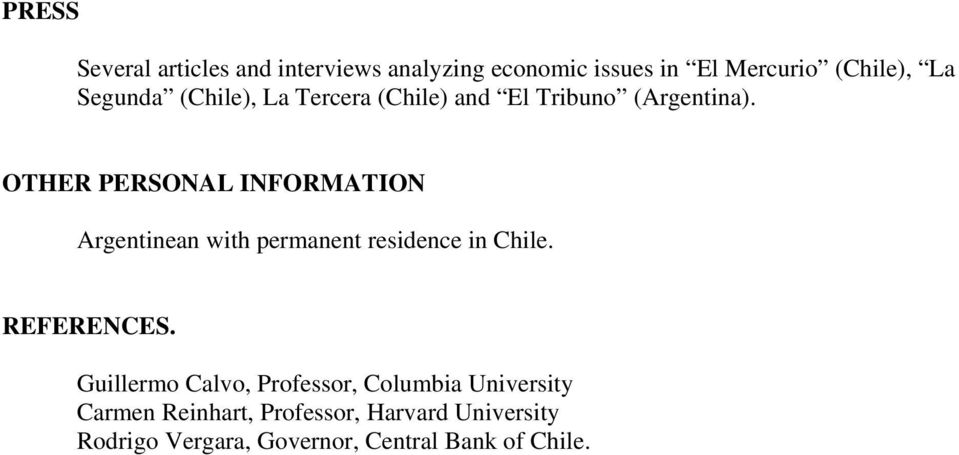 OTHER PERSONAL INFORMATION Argentinean with permanent residence in Chile. REFERENCES.