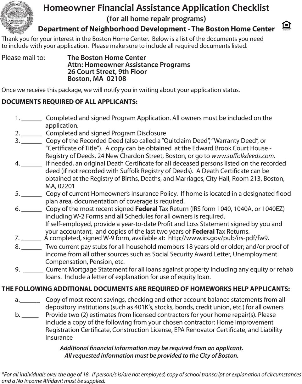 Please mail to: Homeowner Financial Assistance Application Checklist (for all home repair programs) The Boston Home Center Attn: Homeowner Assistance Programs 26 Court Street, 9th Floor Boston, MA