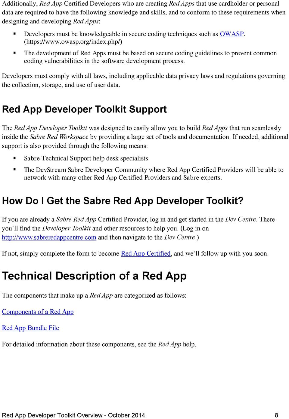php/) The development of Red Apps must be based on secure coding guidelines to prevent common coding vulnerabilities in the software development process.