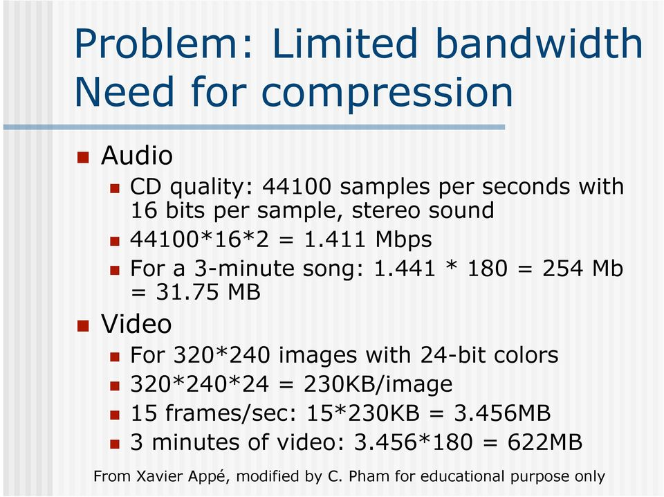 411 Mbps For a 3-minute song: 1.441 * 180 = 254 Mb = 31.