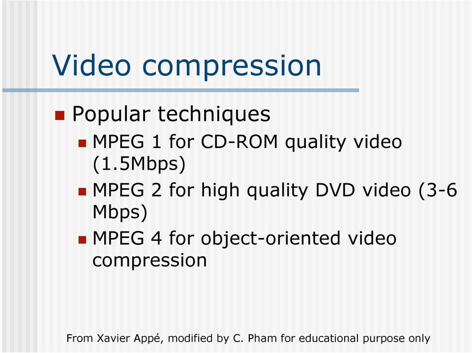 5Mbps) MPEG 2 for high quality DVD video