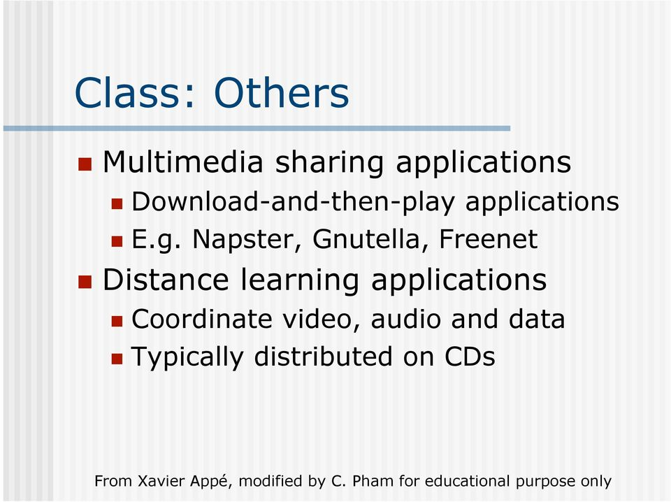 Napster, Gnutella, Freenet Distance learning