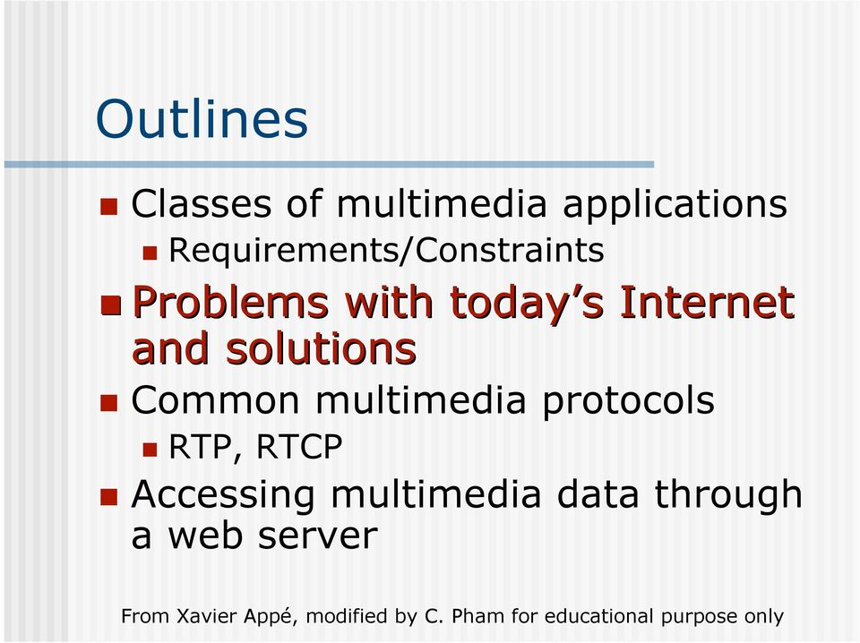 Internet and solutions Common multimedia
