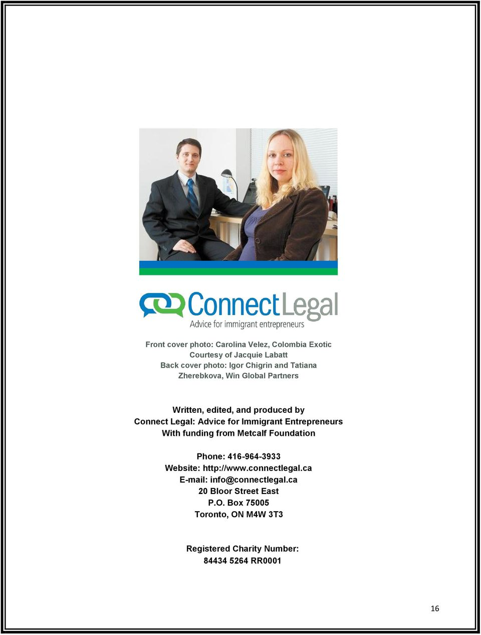 Entrepreneurs With funding from Metcalf Foundation Phone: 416-964-3933 Website: http://www.connectlegal.