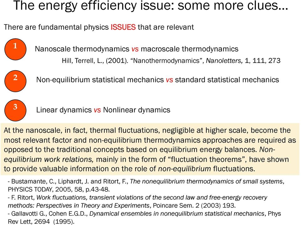 fluctuations, negligible at higher scale, become the most relevant factor and non-equilibrium thermodynamics approaches are required as opposed to the traditional concepts based on equilibrium energy