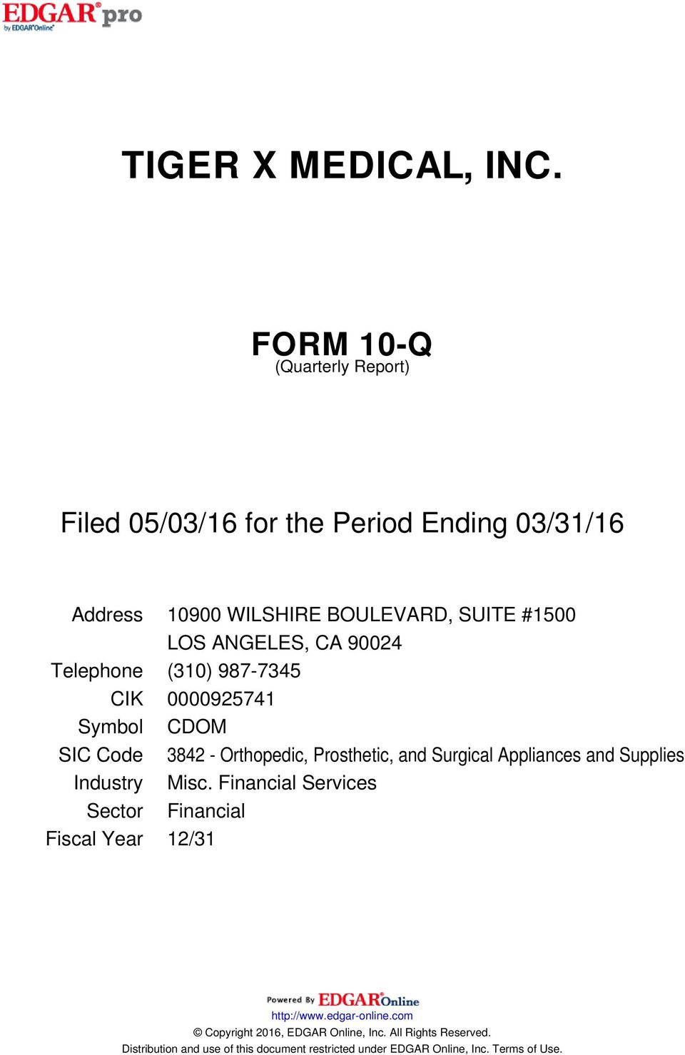 CA 90024 Telephone (310) 987-7345 CIK 0000925741 Symbol CDOM SIC Code 3842 - Orthopedic, Prosthetic, and Surgical Appliances and