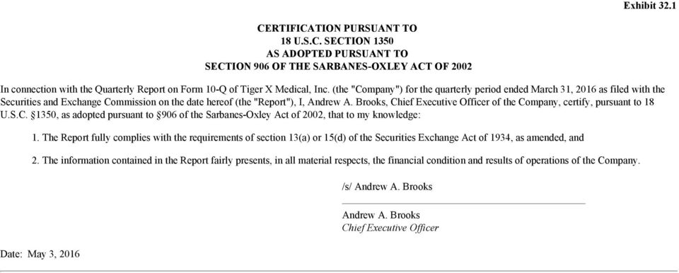 Brooks, Chief Executive Officer of the Company, certify, pursuant to 18 U.S.C. 1350, as adopted pursuant to 906 of the Sarbanes-Oxley Act of 2002, that to my knowledge: 1.