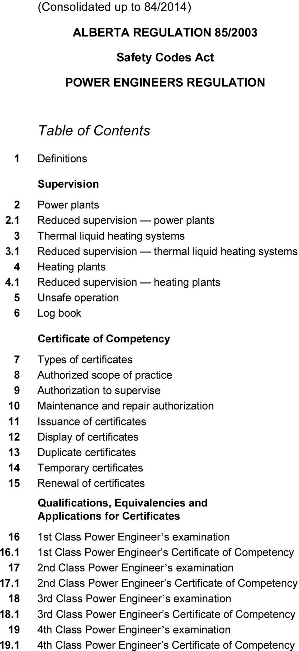 1 Reduced supervision heating plants 5 Unsafe operation 6 Log book Certificate of Competency 7 Types of certificates 8 Authorized scope of practice 9 Authorization to supervise 10 Maintenance and