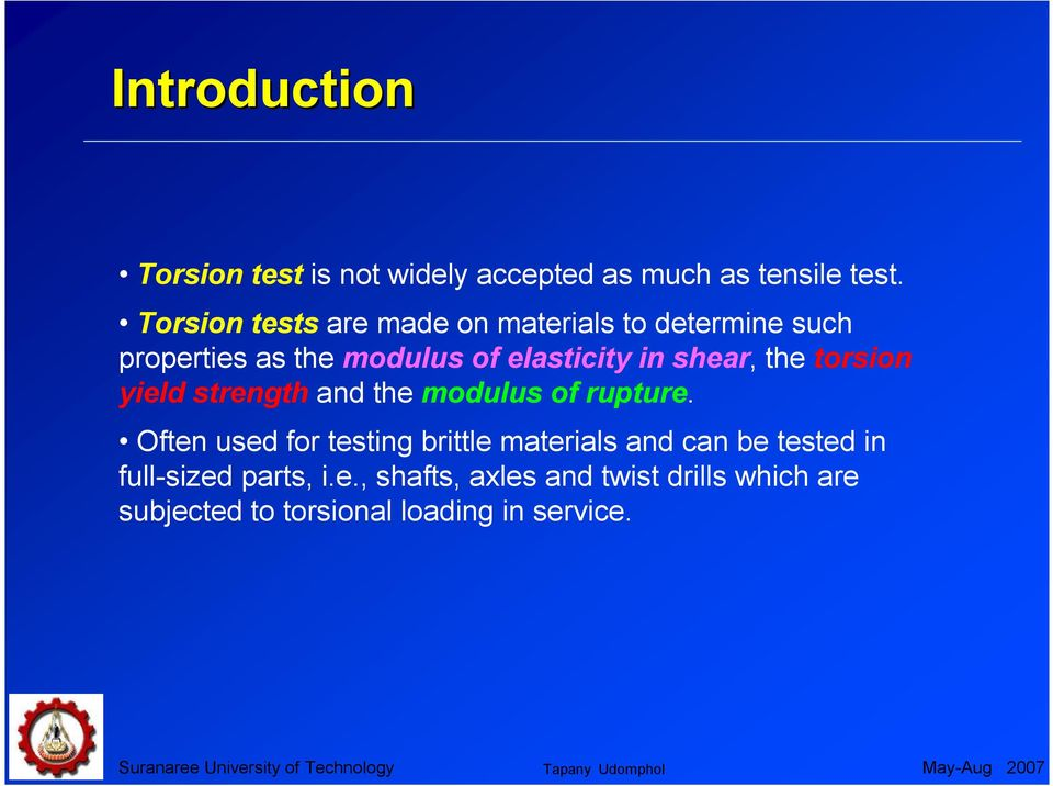 shear, the torsion yield strength and the modulus of rupture.