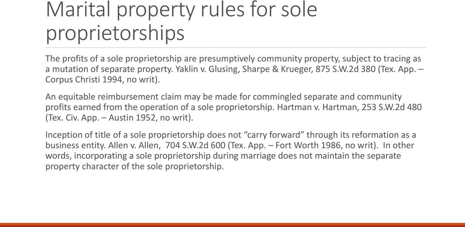 An equitable reimbursement claim may be made for commingled separate and community profits earned from the operation of a sole proprietorship. Hartman v. Hartman, 253 S.W.2d 480 (Tex. Civ. App.