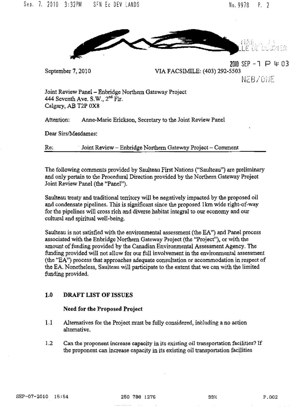 Calgary, AB T2P 0X8 1*: Attention: Anne-Marie Erickson, Secretary to the Joint Review Panel Dear Sirs/Mesdames: Re: Joint Review Northern Gateway Project Comment The following comments provided by