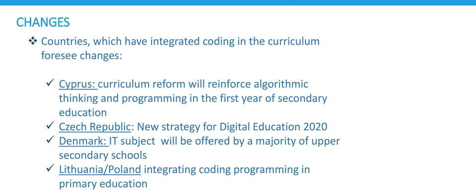 education Czech Republic: New strategy for Digital Education 2020 Denmark: IT subject will be