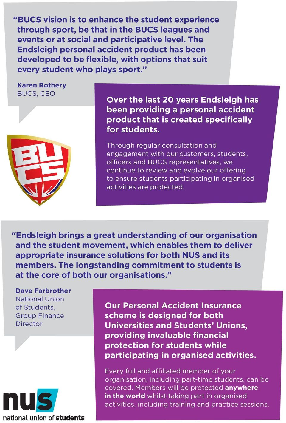 Karen Rothery BUCS, CEO Over the last 20 years Endsleigh has been providing a personal accident product that is created specifically for students.