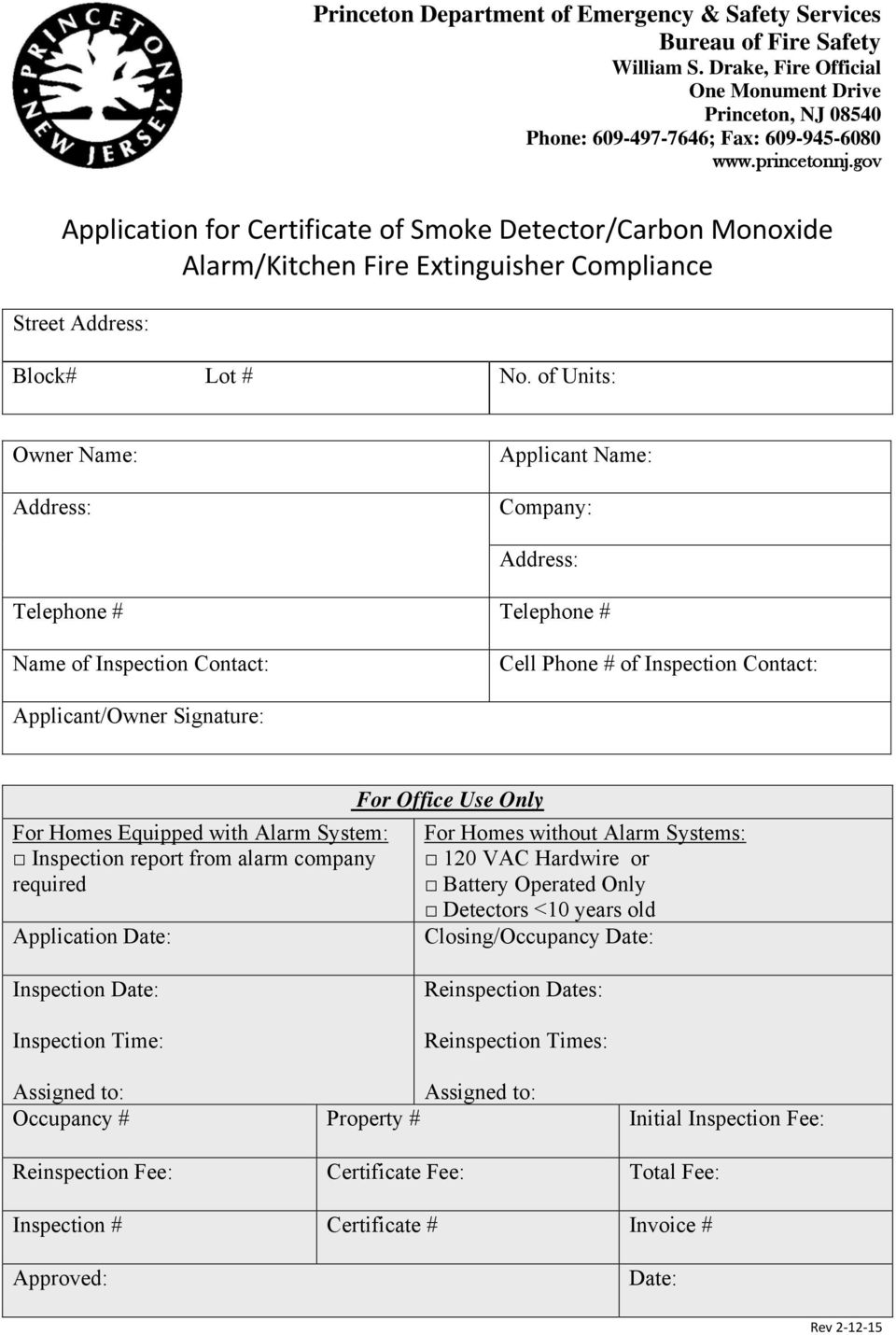 with Alarm System: Inspection report from alarm company required Application Date: For Office Use Only For Homes without Alarm Systems: 120 VAC Hardwire or Battery Operated Only s <10 years old