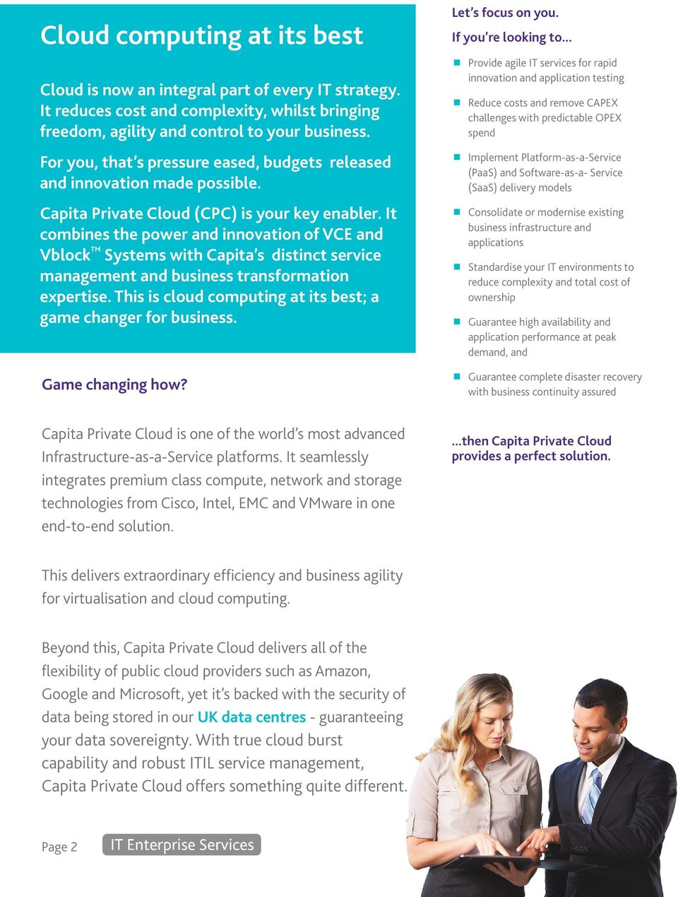 It combines the power and innovation of VCE and Vblock TM Systems with Capita s distinct service management and business transformation expertise.