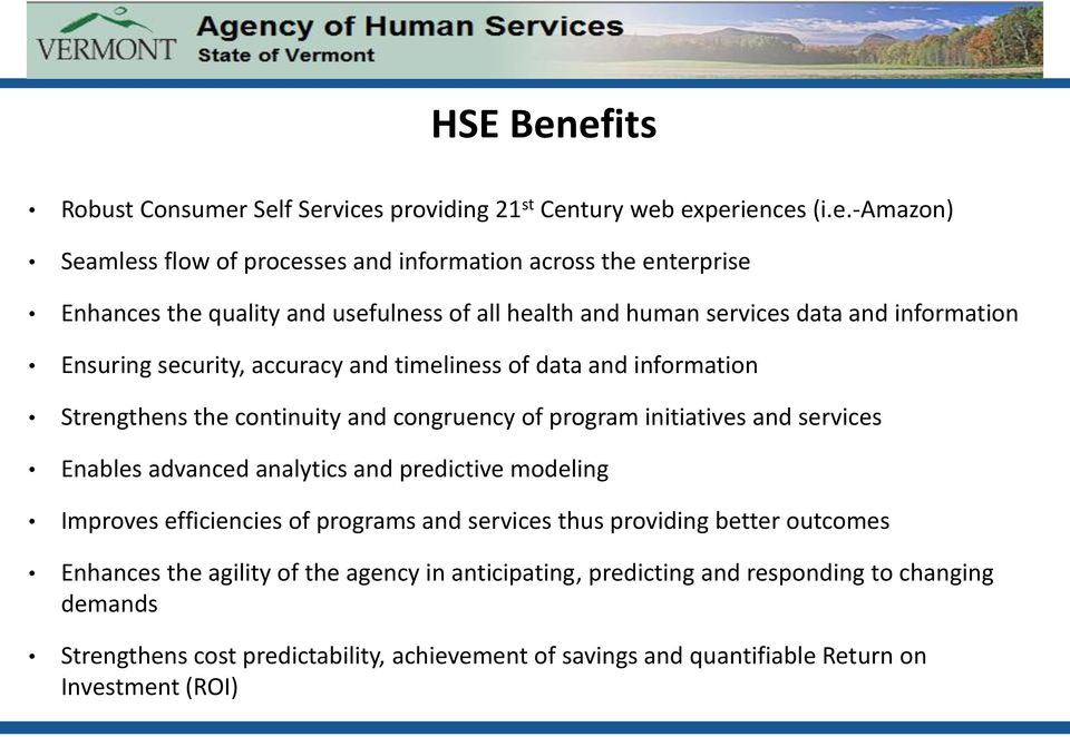 usefulness of all health and human services data and information Ensuring security, accuracy and timeliness of data and information Strengthens the continuity and congruency of