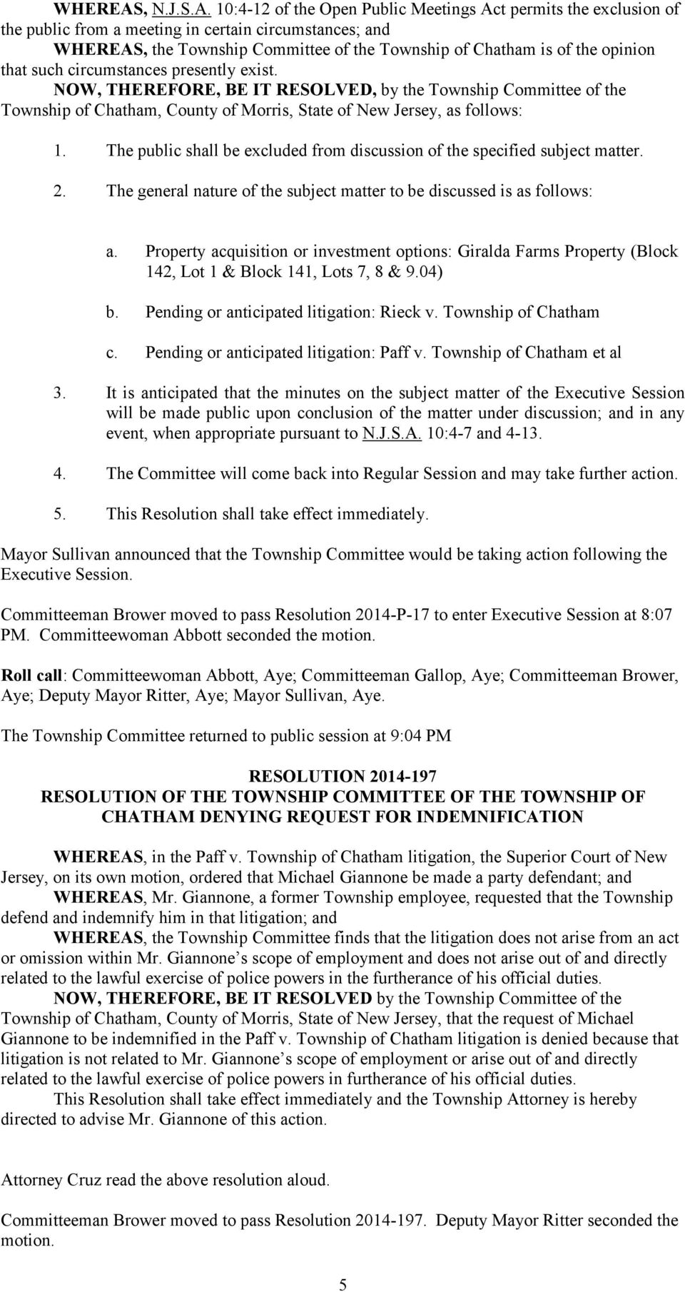 10:4-12 of the Open Public Meetings Act permits the exclusion of the public from a meeting in certain circumstances; and , the Township Committee of the Township of Chatham is of the opinion that