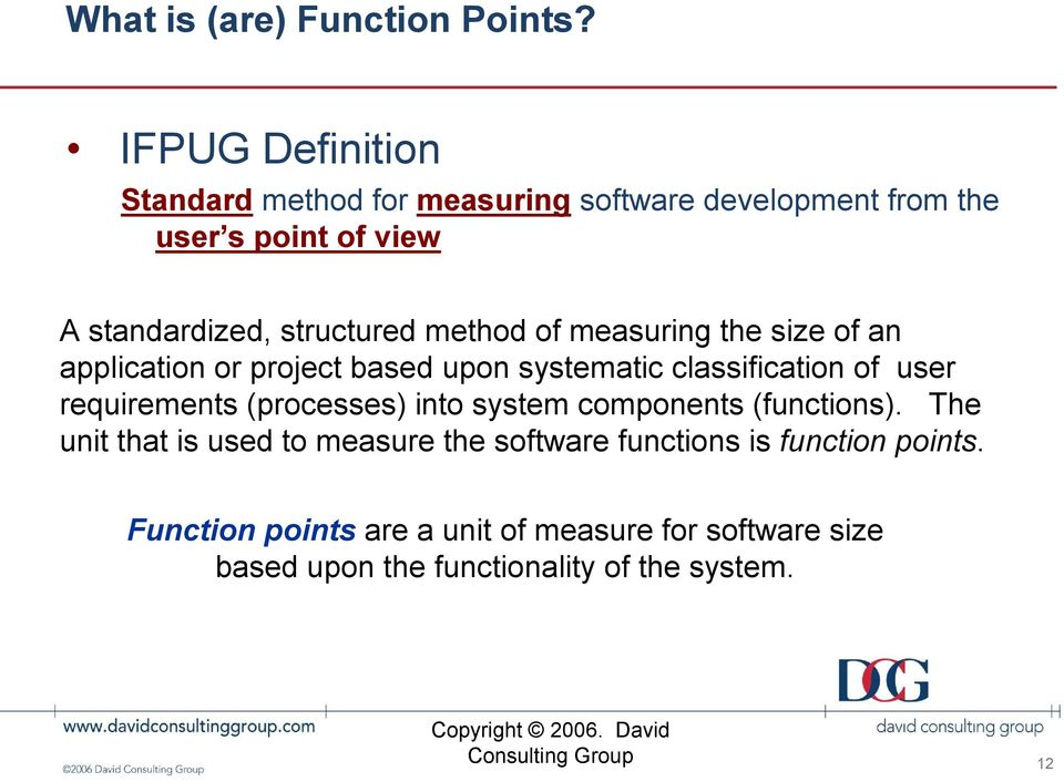 measuring the size of an application or project based upon systematic classification of user requirements (processes) into system