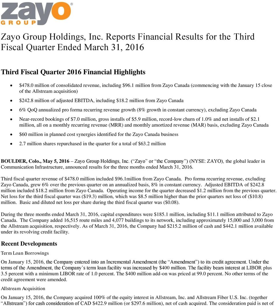 2 million from Zayo Canada 6% QoQ annualized pro forma recurring revenue growth (8% growth in constant currency), excluding Zayo Canada Near-record bookings of $7.0 million, gross installs of $5.