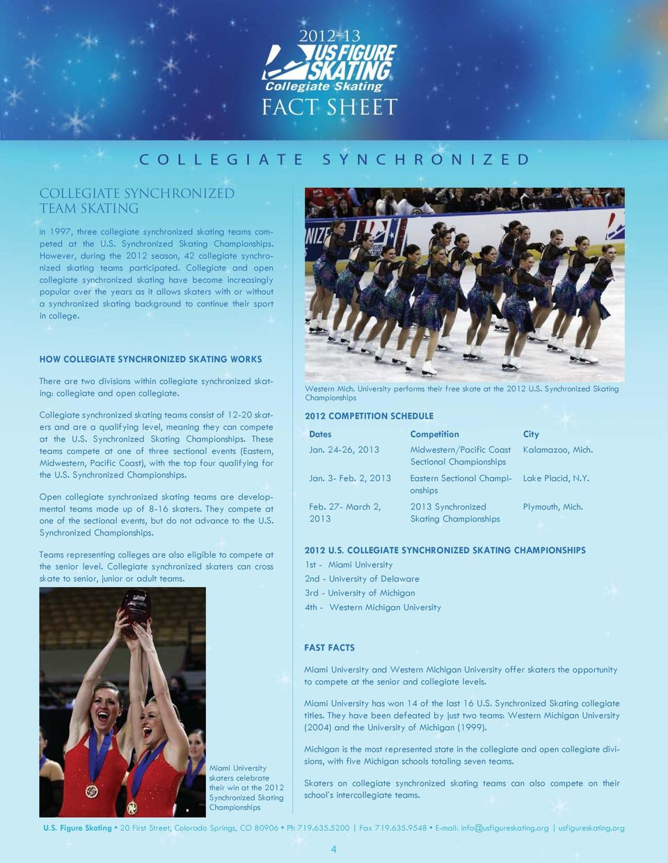 Collegiate and open collegiate synchronized skating have become increasingly popular over the years as it allows skaters with or without a synchronized skating background to continue their sport in